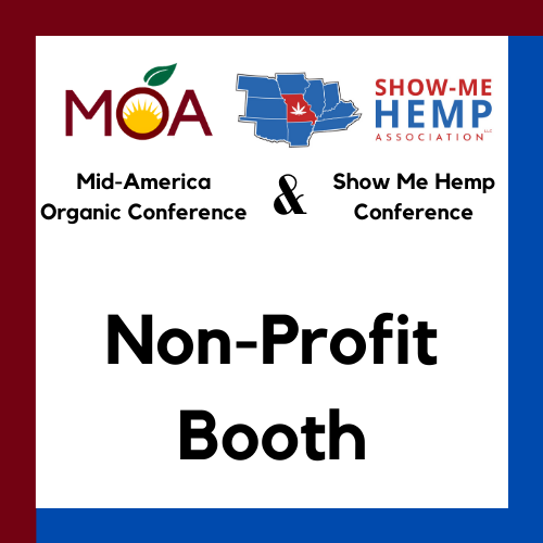 Missouri Organic Association and Show Me Hemp Association Conference Non- Profit BoothBooth Registration