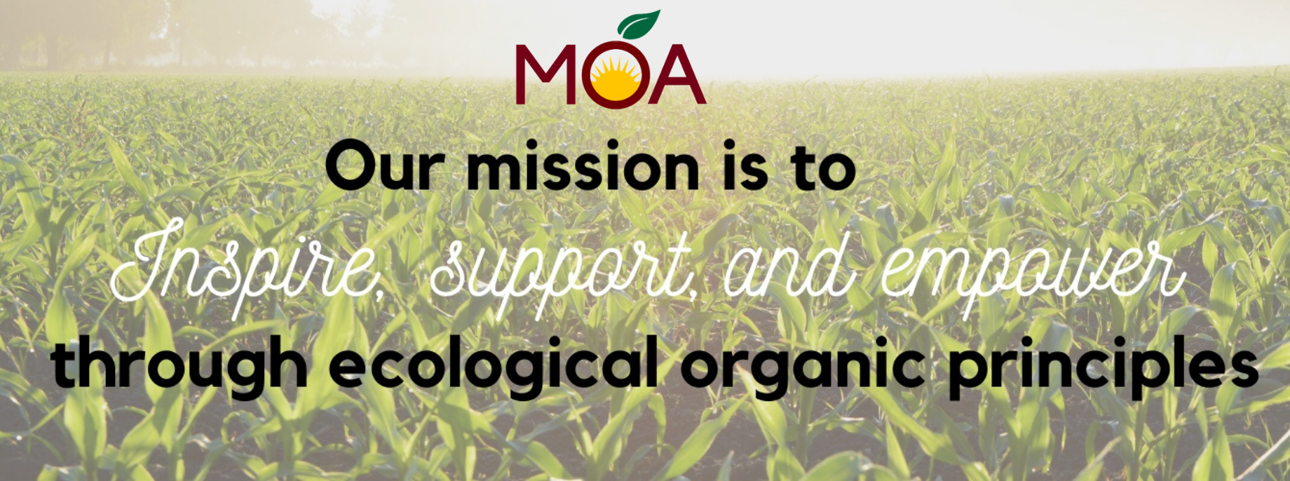 """Missouri Organic Association's Mission"""" To inspire, support, and empower through ecological organic principles."""